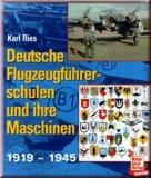 Deutsche Flugzeugführerschulen und ihre Maschinen 1919-1945