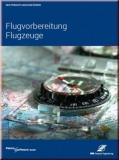 Der Privatflugzeugführer - Flugvorbereitung Flugzeuge