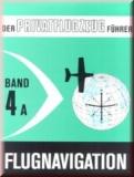 Der Privatflugzeugführer Band  4a Flugnavigation