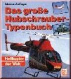 Das große Hubschrauber-Typenbuch